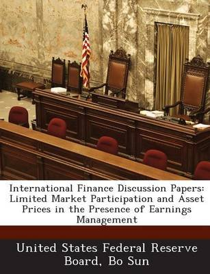 International Finance Discussion Papers - Limited Market Participation and Asset Prices in the Presence of Earnings Management...