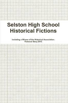Selston High School Historical Fictions (Paperback): Will Wright