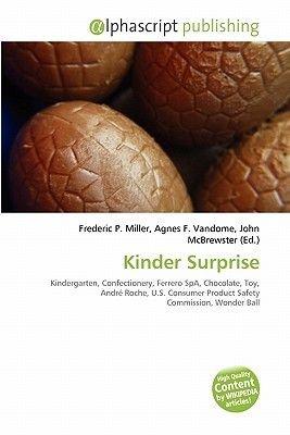 Kinder Surprise (Paperback): Frederic P. Miller, Agnes F. Vandome, John McBrewster