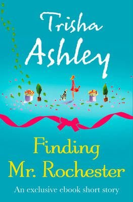 Finding Mr Rochester (Electronic book text, Digital original): Trisha Ashley