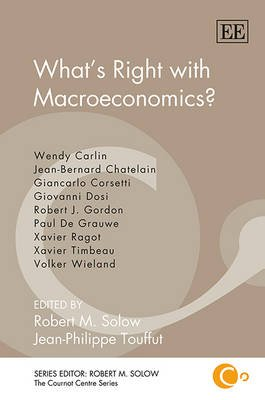 What'S Right with Macroeconomics? (Hardcover): Robert M. Solow, Jean-Philippe Touffut