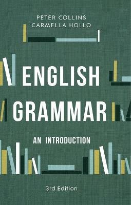English Grammar - An Introduction (Paperback, 3rd ed. 2017): Peter Collins, Carmella Hollo