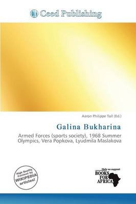 Galina Bukharina (Paperback): Aaron Philippe Toll