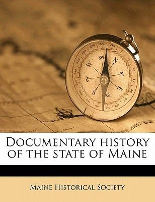 Documentary History of the State of Maine (, Volume 20 (Paperback): Maine Historical Society