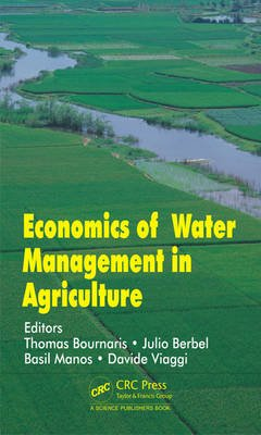 Economics of Water Management in Agriculture (Hardcover): Thomas Bournaris, Julio Berbel, Basil Manos, Davide Viaggi