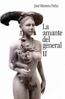 La Amante del General II (Spanish, Paperback): Jose Herrera Pena