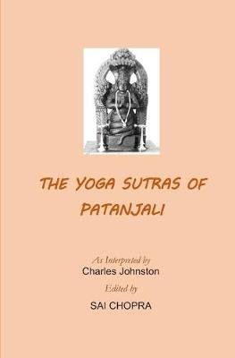 The Yoga Sutras of Patanjali - A Newly Edited and Updated Version of the Original Translation (Paperback): Charles Johnston