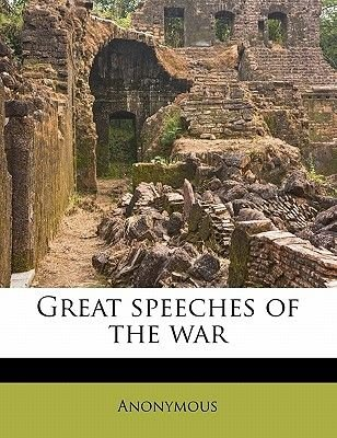 Great Speeches of the War (Paperback): Anonymous
