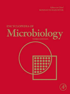 Encyclopedia of Microbiology (Hardcover, 3rd Revised edition): Moselio Schaechter