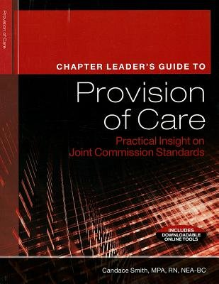 Chapter Leader's Guide to Provision Care - Practical Insight on Joint Commission Standards (Paperback): Candace Smith