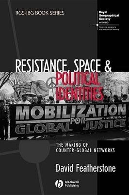 Resistance, Space and Political Identities - The Making of Counter-Global Networks (Electronic book text, 1st edition): David...