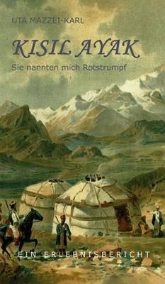 Kisil Ayak (German, Hardcover): Uta Mazzei-Karl
