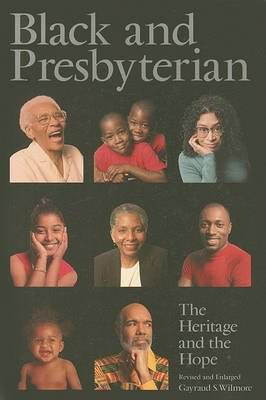 Black and Presbyterian - The Heritage and the Hope (Paperback, Revised): Gayraud S. Wilmore
