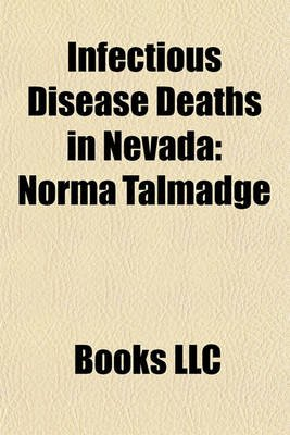 Infectious Disease Deaths in Nevada - Norma Talmadge (Paperback): Books Llc