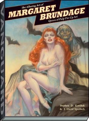 Alluring Art of Margaret Brundage - Queen of Pulp Pin-Up Art (Hardcover): J. David Spurlock, Stephen d Korshak