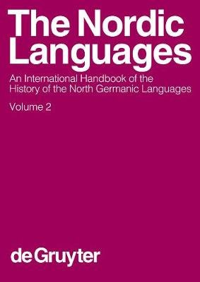 The Nordic Languages, v. 2 - An International Handbook of the History of the North Germanic Languages (Hardcover): Oscar...