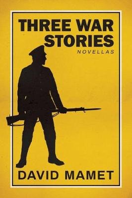 Three War Stories - With an Introduction by the Author (Hardcover): David Mamet
