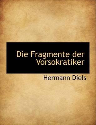 Die Fragmente Der Vorsokratiker, Griechisch Und Deutsch, Zweiter Band (German, Large print, Paperback, large type edition):...