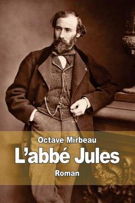L'Abb  Jules (French, Paperback): Octave Mirbeau