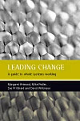 Leading change - A guide to whole systems working (Paperback, Illustrated Ed): Margaret Attwood, Mike Pedler, Sue Pritchard,...
