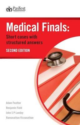 Medical Finals: Short Cases with Structured Answers (Electronic book text, 2nd Revised edition): B. Field, A. Feather, J.S.P....