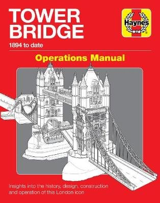 Tower Bridge London - Operations Manual (1894 to date) (Hardcover): J. Smith