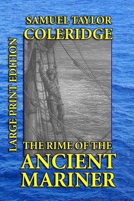 The Rime of the Ancient Mariner - Large Print Edition (Large print, Paperback, large type edition): Samuel Taylor Coleridge