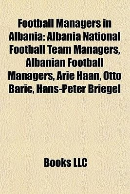 Football Managers in Albania - Arie Haan, Esad Kari Ik, (Paperback): Books Llc
