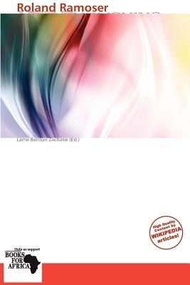 Roland Ramoser (Paperback): Larrie Benton Zacharie