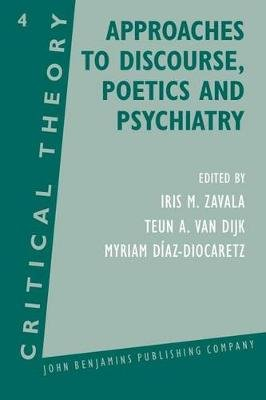 Approaches to Discourse, Poetics and Psychiatry - Papers from the 1985 Utrecht Summer School of Critical Theory (Paperback):...