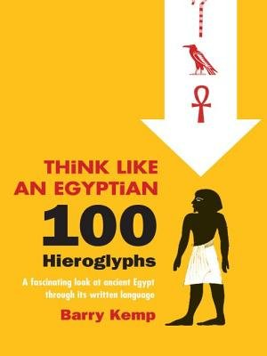 Think Like an Egyptian (Electronic book text): Barry Kemp