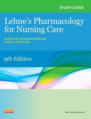 Study Guide for Lehne's Pharmacology for Nursing Care (Paperback, 9th Revised edition): Jacqueline Burchum, Laura...