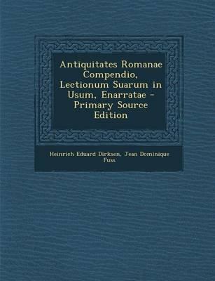 Antiquitates Romanae Compendio, Lectionum Suarum in Usum, Enarratae - Primary Source Edition (Latin, Paperback): Heinrich...