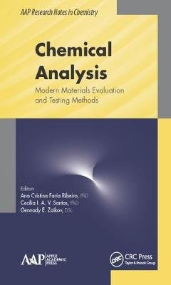 Chemical Analysis - Modern Materials Evaluation and Testing Methods (Electronic book text): Ana C. F. Ribeiro, Cecilia I. A. V....