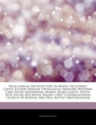 Articles on Neoclassical Architecture in Maine, Including - Castle Tucker, Bangor Theological Seminary, Wedding Cake House...