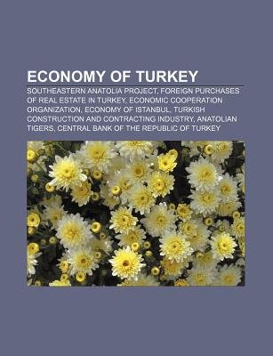 Economy of Turkey - Southeastern Anatolia Project, Foreign Purchases of Real Estate in Turkey, Economic Cooperation...