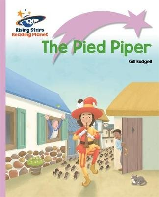 Reading Planet - The Pied Piper - Lilac Plus: Lift-off First Words (Paperback): Gill Budgell