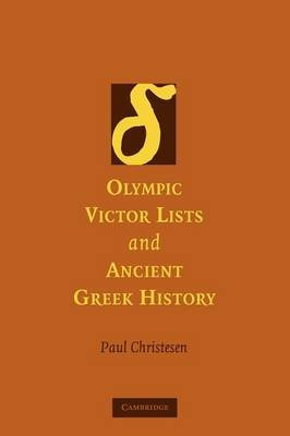 Olympic Victor Lists and Ancient Greek History (Paperback): Paul Christesen