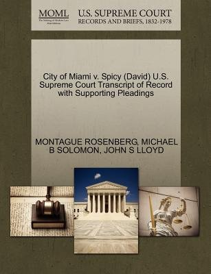 City of Miami V. Spicy (David) U.S. Supreme Court Transcript of Record with Supporting Pleadings (Paperback): Montague...