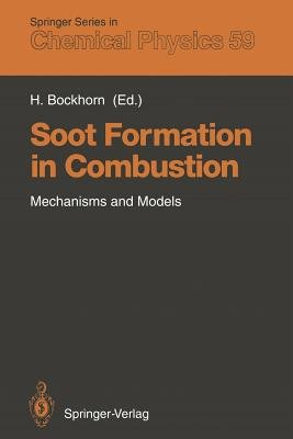 Soot Formation in Combustion - Mechanisms and Models (Paperback, Softcover reprint of the original 1st ed. 1994): Henning...