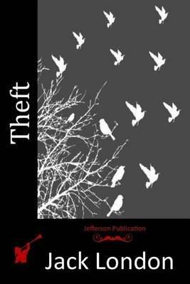 Theft (Paperback): Jack London