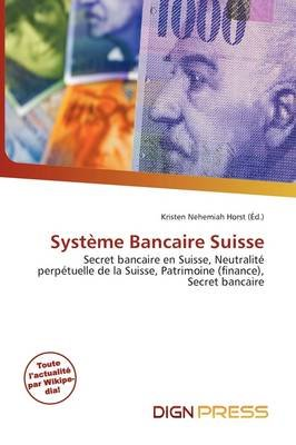 Syst Me Bancaire Suisse (French, Paperback): Kristen Nehemiah Horst