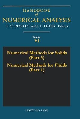 Numerical Methods for Solids (Part 3) Numerical Methods for Fluids (Part 1), Volume 6 (Hardcover, 1990-<2002): P.G. Ciarlet