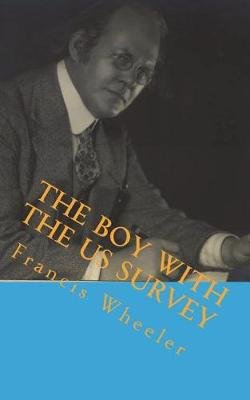 The Boy with the Us Survey (Paperback): Francis Rolt-Wheeler