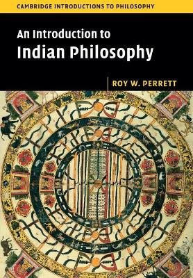 An Introduction to Indian Philosophy (Paperback, New title): Roy W. Perrett