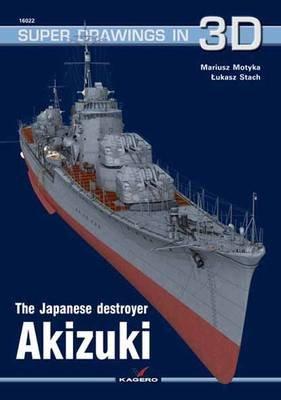 The Japanese Destroyer Akizuki (Pamphlet): Mariusz Motyka, Lukasz Stach