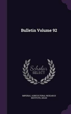 Bulletin Volume 92 (Hardcover): Imperial Agricultural Research Institute