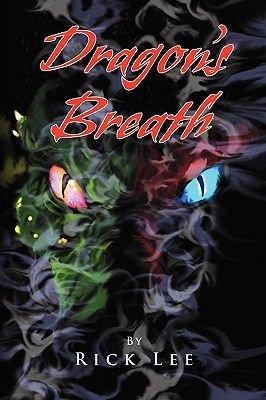 Dragon's Breath (Paperback): Rick Lee