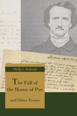 The Fall of the House of Poe (Electronic book text): Phillip L Roderick