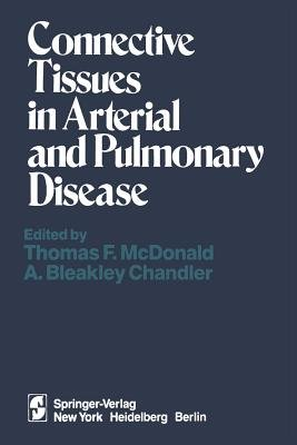 Connective Tissues in Arterial and Pulmonary Disease (Paperback, Softcover Reprint Of The Original 1st Ed. 1981): T.F....